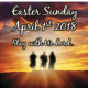 Easter Sunday April 1st 2018 – All are welcome to celebrate the resurrection of the Lord! Alleluia, Alleluia!