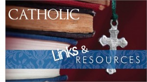 Catholic Links & Resources